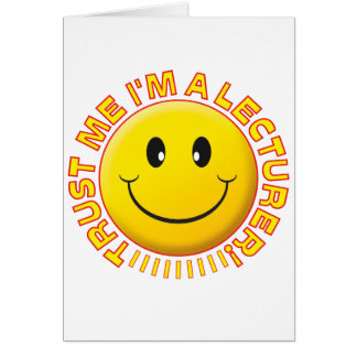 Lecturer Trust Me Smiley Card