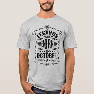 Legends are Born in October (Black Text) T-Shirt