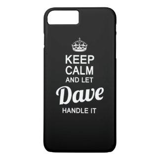 Let Dave handle it! iPhone 7 Plus Case