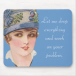 Let me drop everything... mouse pads