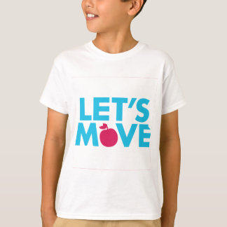 Let-Move-(White) T-shirts