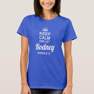Let the Rodney handle it! T-Shirt