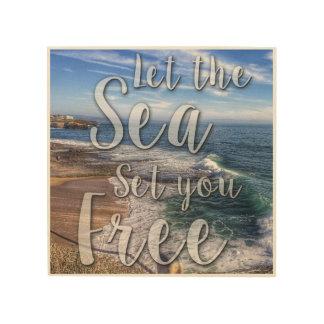 Let the Sea set you free wood wall art