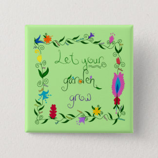 Let Your Garden Grow Colored 15 Cm Square Badge