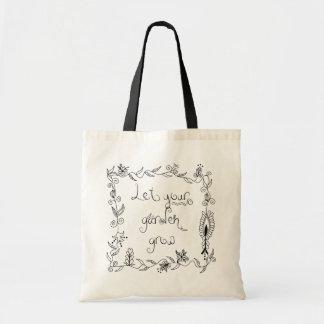 Let Your Garden Grow Tote Bag