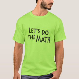 Let's Do the Math T-Shirt