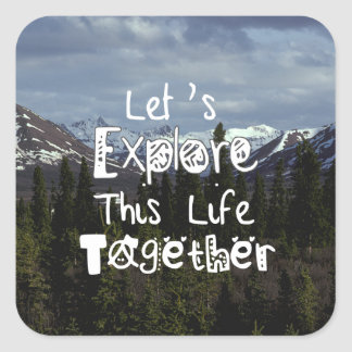 Let's Explore This Life Together Square Sticker