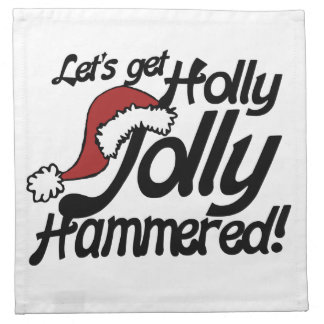Lets get holly jolly hammered for xmas napkin