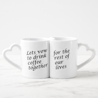 Lets Vow To Drink Coffee....Rest Of Our Lives Coffee Mug Set