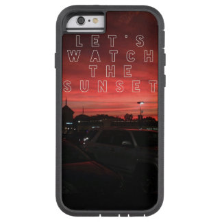 Let's watch the sunset iPhone 6/6s, touch Xtreme Tough Xtreme iPhone 6 Case