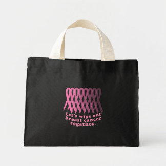 Let's Wipe Out Breast Cancer Together Mini Tote Bag