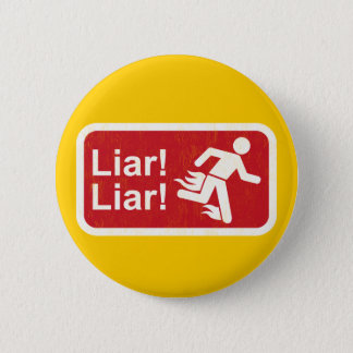 Liar Liar 6 Cm Round Badge