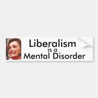 Liberalism is a Mental Disorder Bumper Sticker