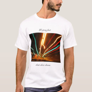 Life goes fast T-Shirt