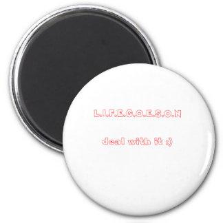 life goes on 6 cm round magnet