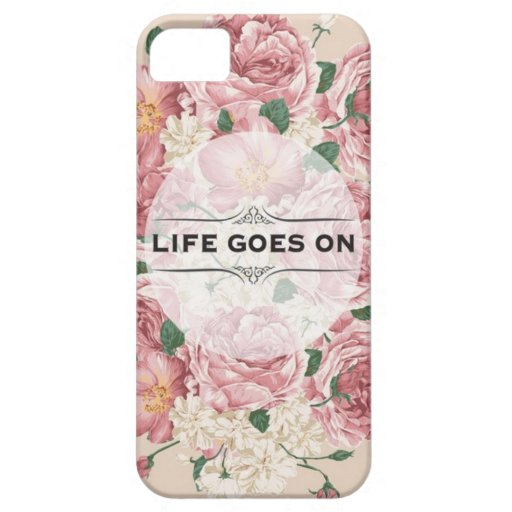 Life Goes On iPhone 5 Cases