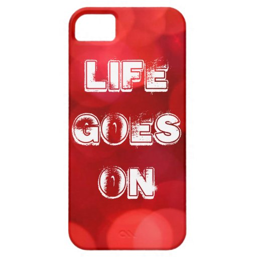 Life Goes On iPhone 5 Case