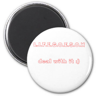 life goes on 6 cm round magnet