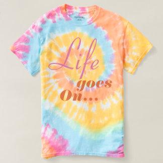 Life goes on t shirts
