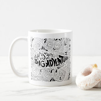 Life Is A Big Adventure Hand Lettered Quote Mug