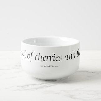 Life is a bowl of cherries MUG Soup Mug