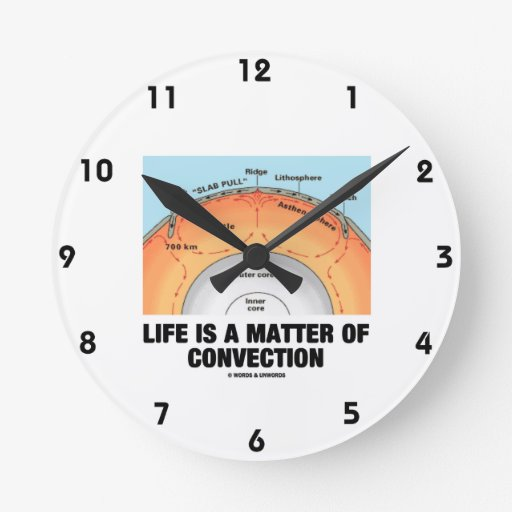 Life Is A Matter Of Convection (Earth Science) Clocks