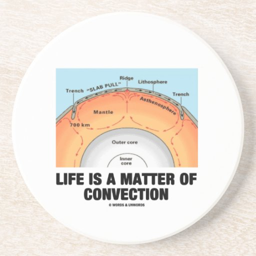 Life Is A Matter Of Convection (Earth Science) Coaster