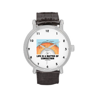 Life Is A Matter Of Convection (Earth Science) Wrist Watch