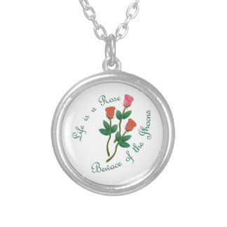 Life Is A Rose Round Pendant Necklace