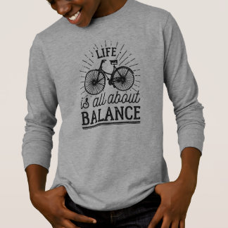 Life is all About Balance Quote | Sleeve Shirt