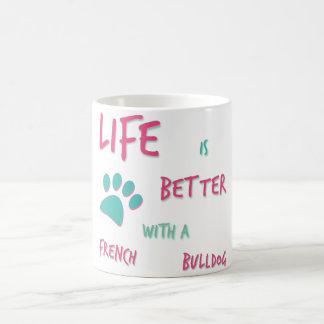 Life is Better French Bulldog Coffee Mug