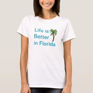 Life Is Better In Florida  Palm Tree T-Shirt
