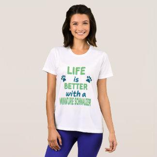 Life is Better Miniature Schnauzer T-Shirt