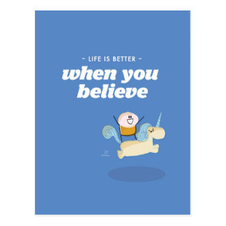 Life is better when you believe postcard
