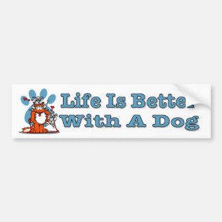 Life Is Better With A Dog. Cartoon dogs paw print Bumper Sticker