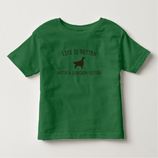 Life is Better with a Gordon Setter Toddler T-Shirt