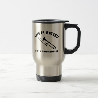 Life is better with a trombonist travel mug