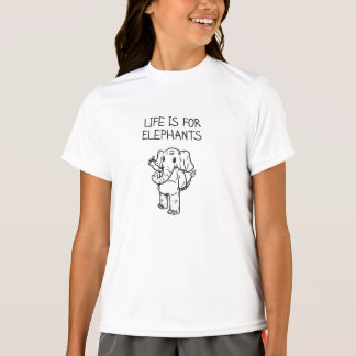 Life is for Elephants white t-shirt
