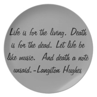 Life is for the living... plate