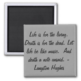Life is for the living... square magnet