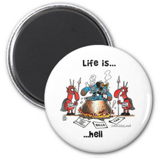Life is Hell 6 Cm Round Magnet