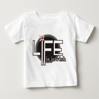Life is Jewish Baby T-Shirt