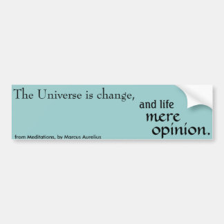 Life is Mere Opinion Bumper Sticker