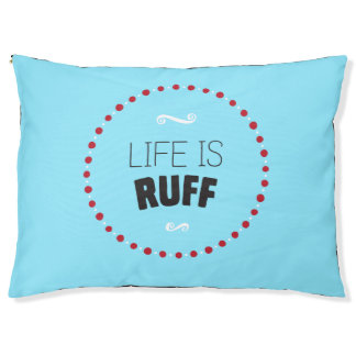 Life is Ruff Dog Bed – Blue