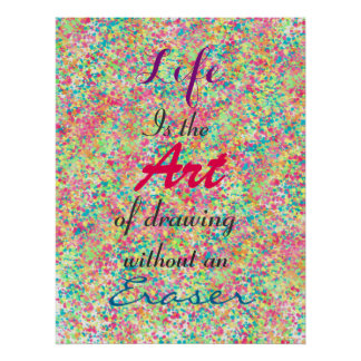 """ Life is the Art of drawing without an eraser"" Poster"