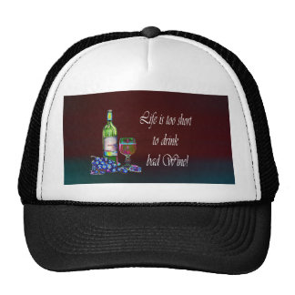 Life is too short to drink bad Wine! Gifts Mesh Hat