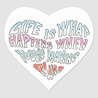 Life is What Happens Sticker