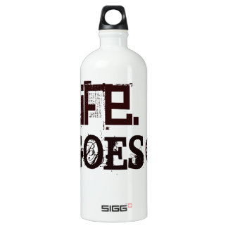 LIFE. It Goes On. Words To Live By SIGG Traveller 1.0L Water Bottle