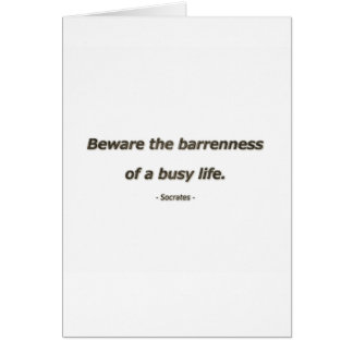 Life Quote by Socrates - Beware the barrenness of Card