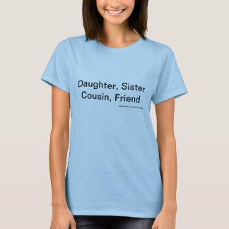 LIFE QUOTE:  Daughter, Sister. . .  Ladies Tee